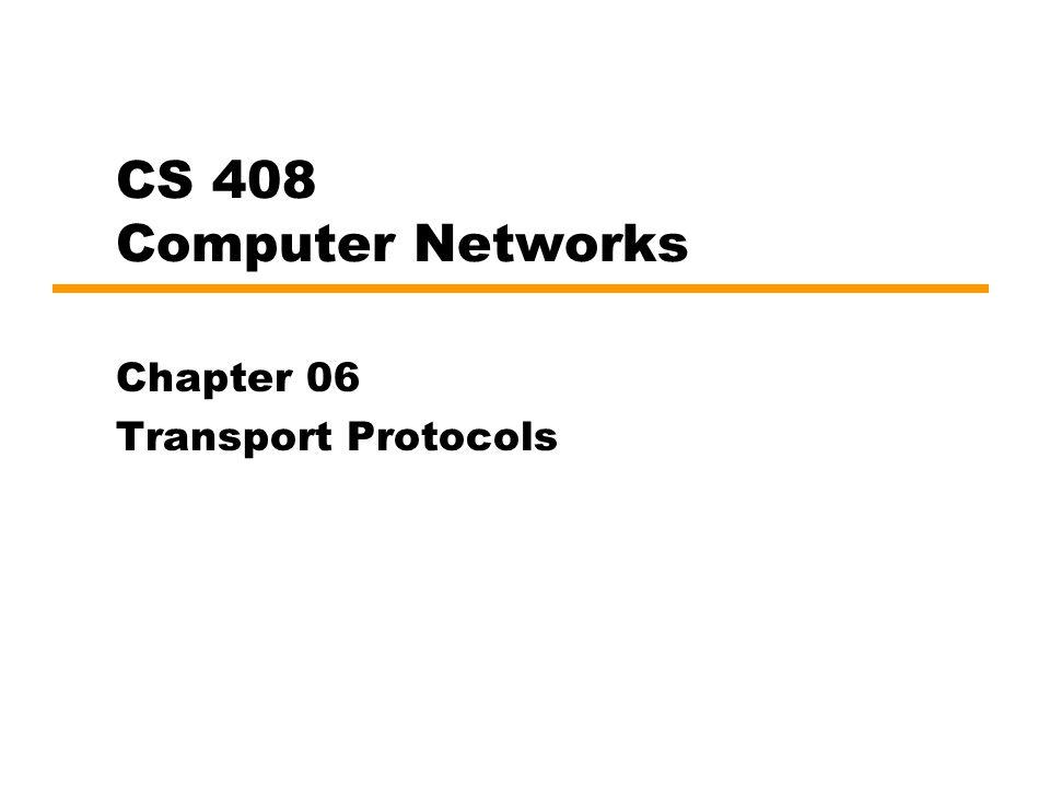 Chapter 06 Transport Protocols