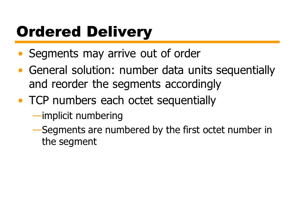 Ordered Delivery Segments may arrive out of order