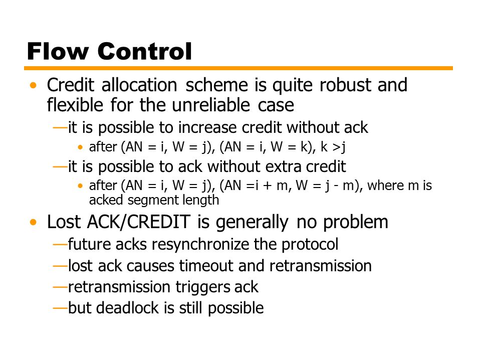 Flow Control Credit allocation scheme is quite robust and flexible for the unreliable case. it is possible to increase credit without ack.