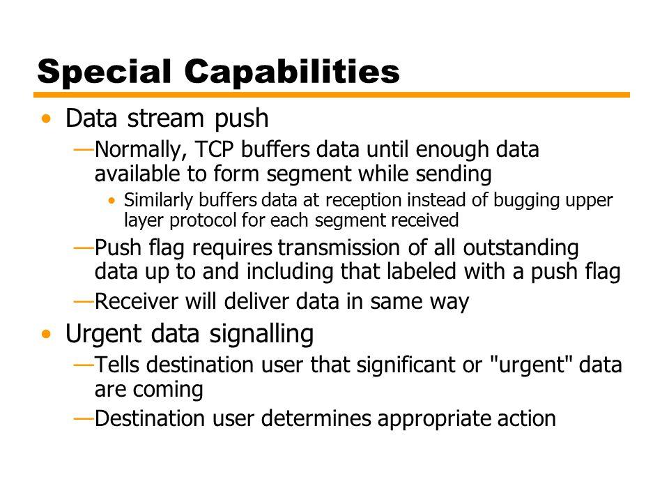 Special Capabilities Data stream push Urgent data signalling