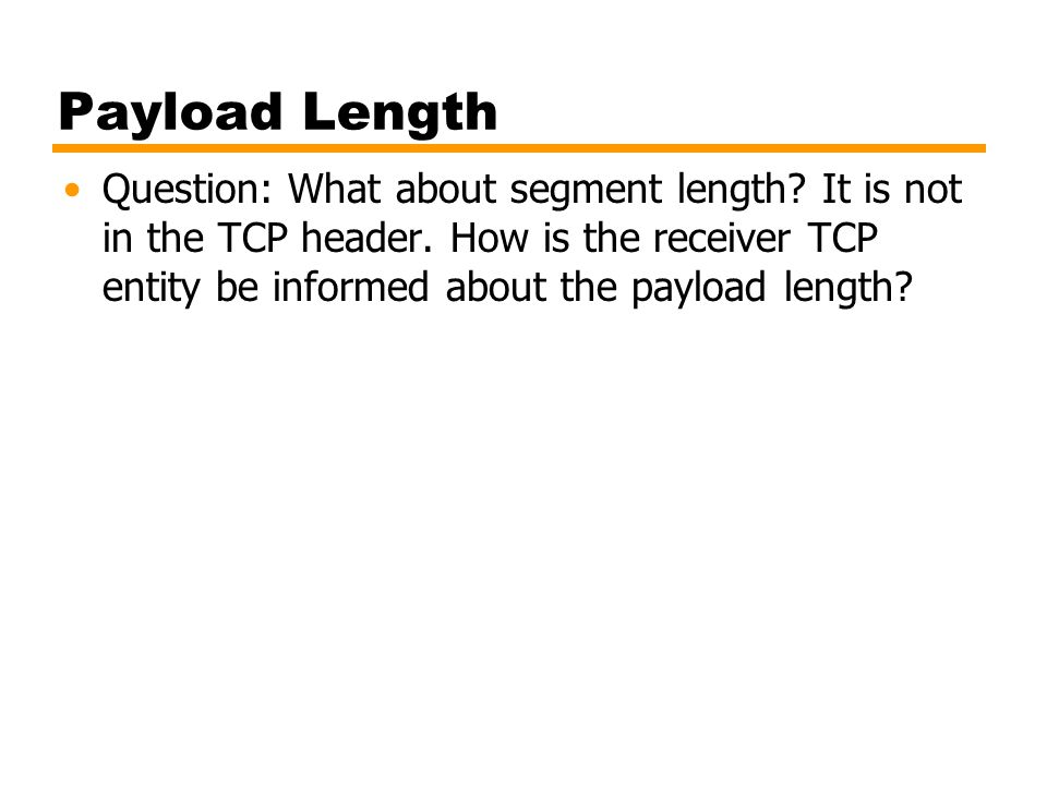 Payload Length Question: What about segment length.