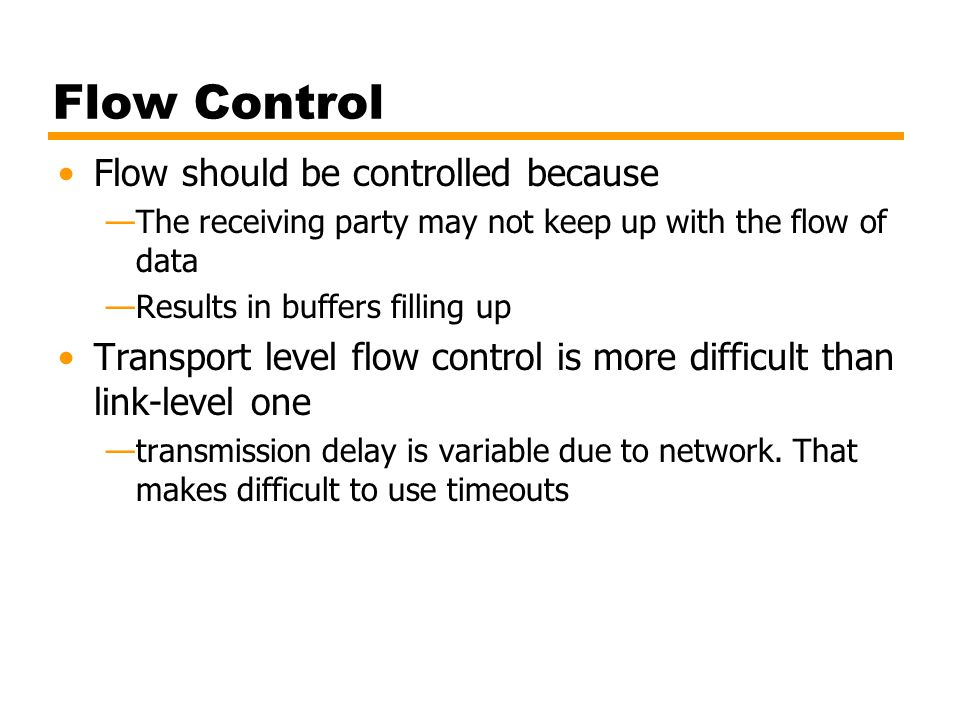Flow Control Flow should be controlled because