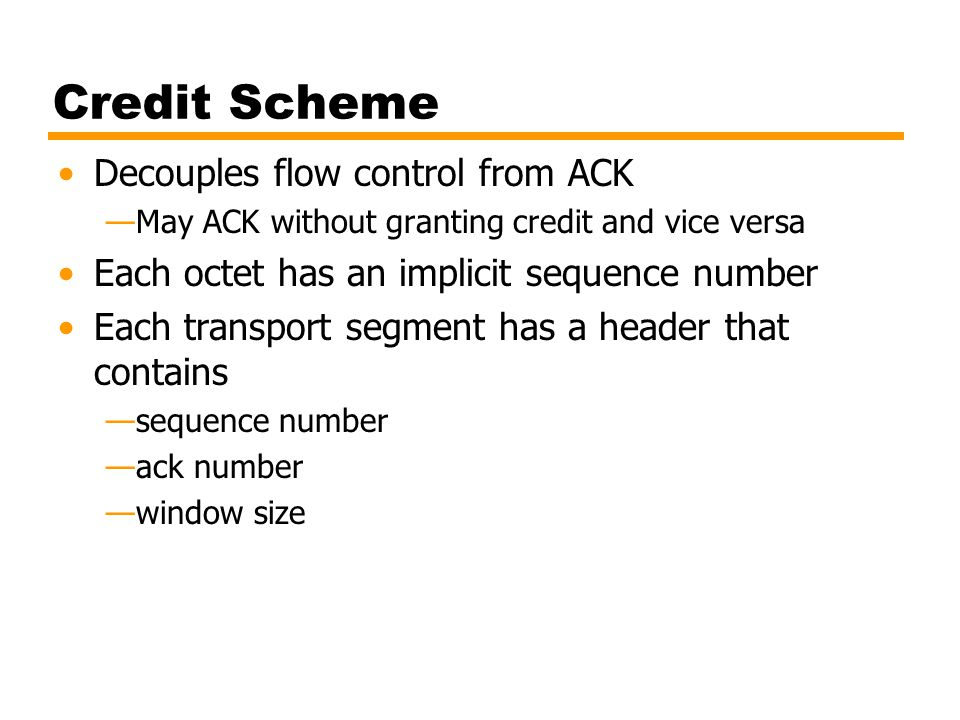 Credit Scheme Decouples flow control from ACK