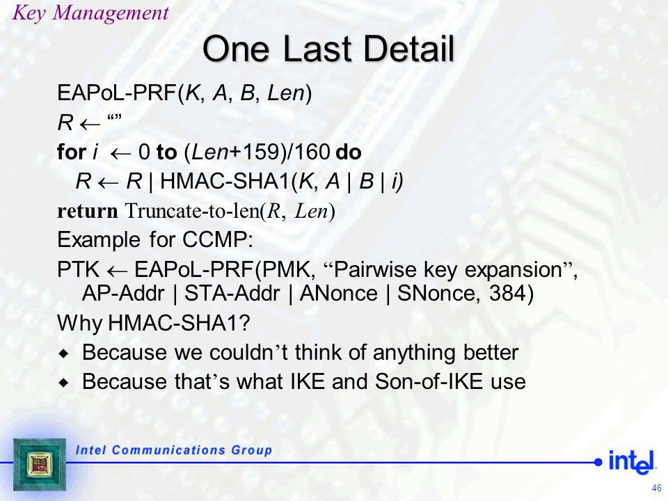 One Last Detail Key Management EAPoL-PRF(K, A, B, Len) R 