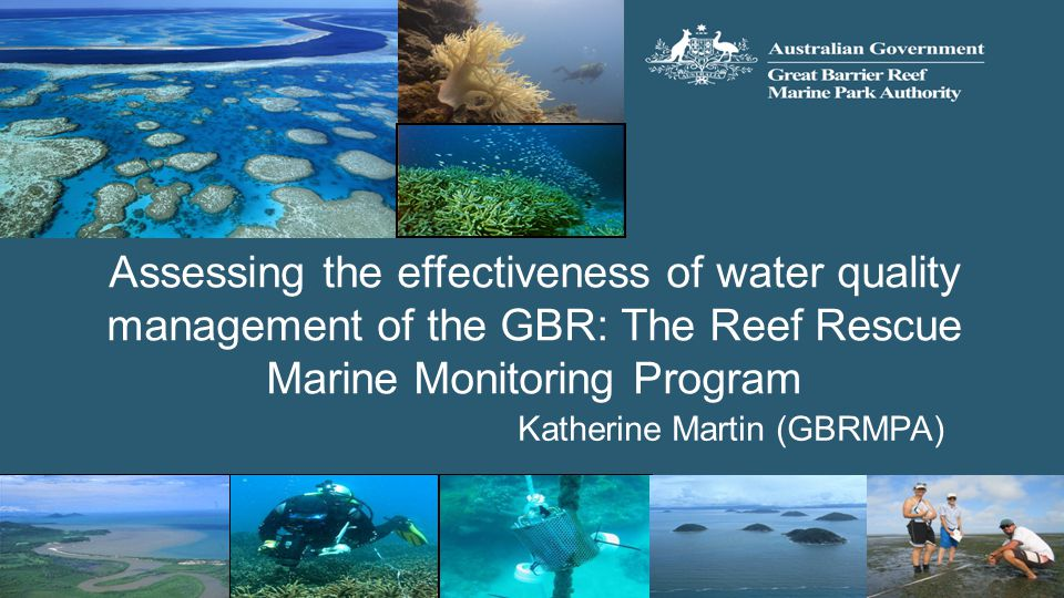 Assessing the effectiveness of water quality management of the GBR: The Reef Rescue Marine Monitoring Program
