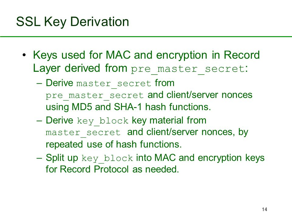 SSL Key Derivation Keys used for MAC and encryption in Record Layer derived from pre_master_secret: