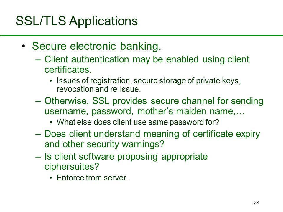 SSL/TLS Applications Secure electronic banking.