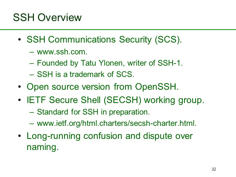 SSH Overview SSH Communications Security (SCS).