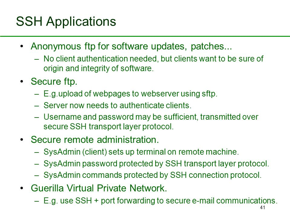 SSH Applications Anonymous ftp for software updates, patches...