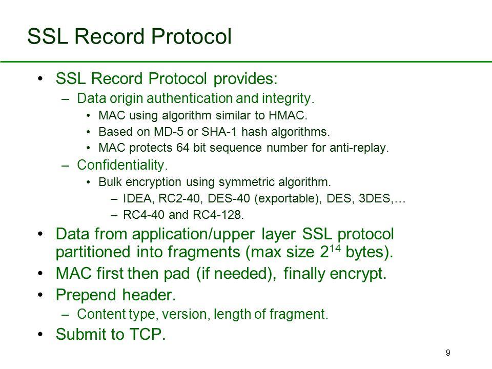 SSL Record Protocol SSL Record Protocol provides: