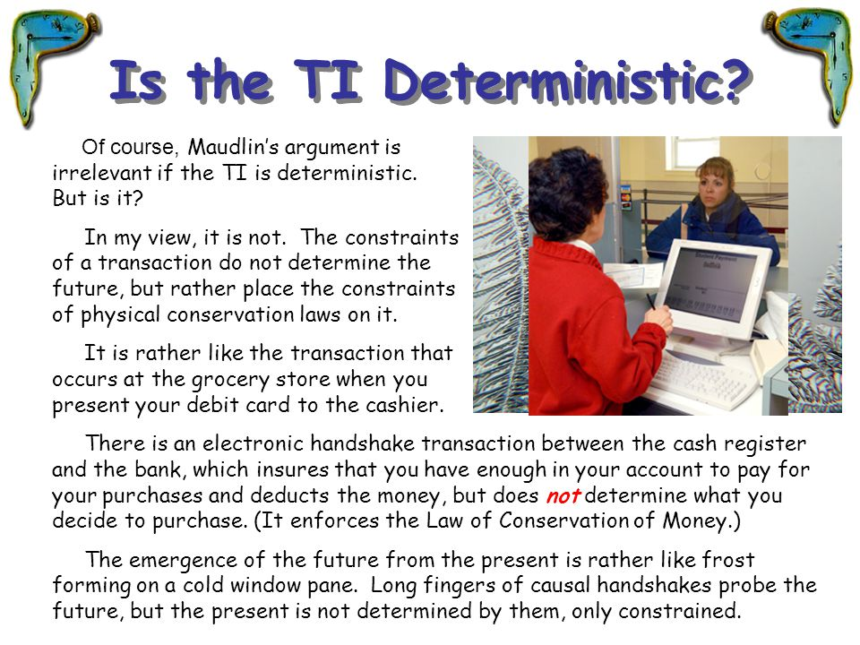 Is the TI Deterministic