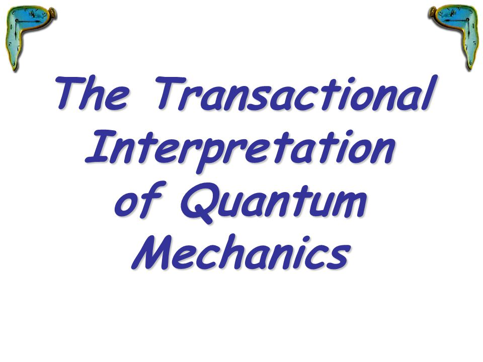 The Transactional Interpretation of Quantum Mechanics