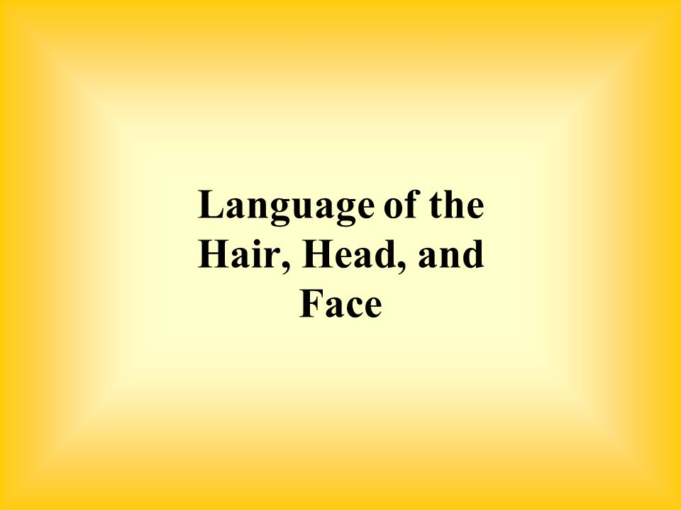Language of the Hair, Head, and Face