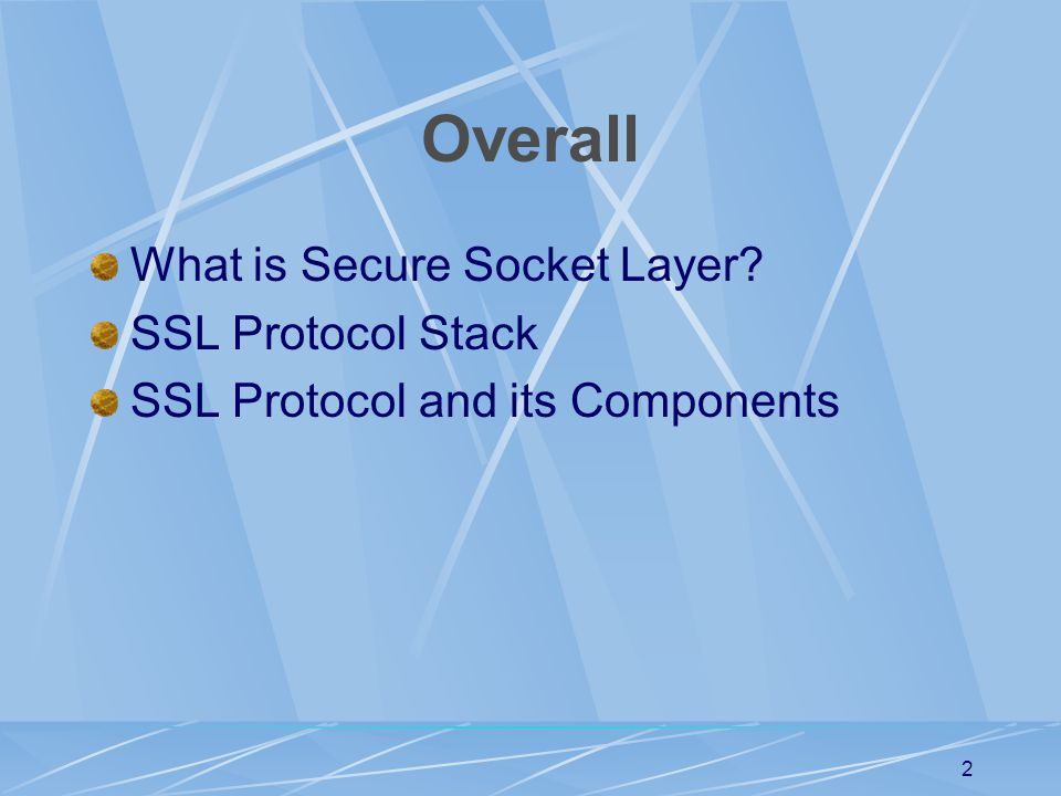 Overall What is Secure Socket Layer SSL Protocol Stack