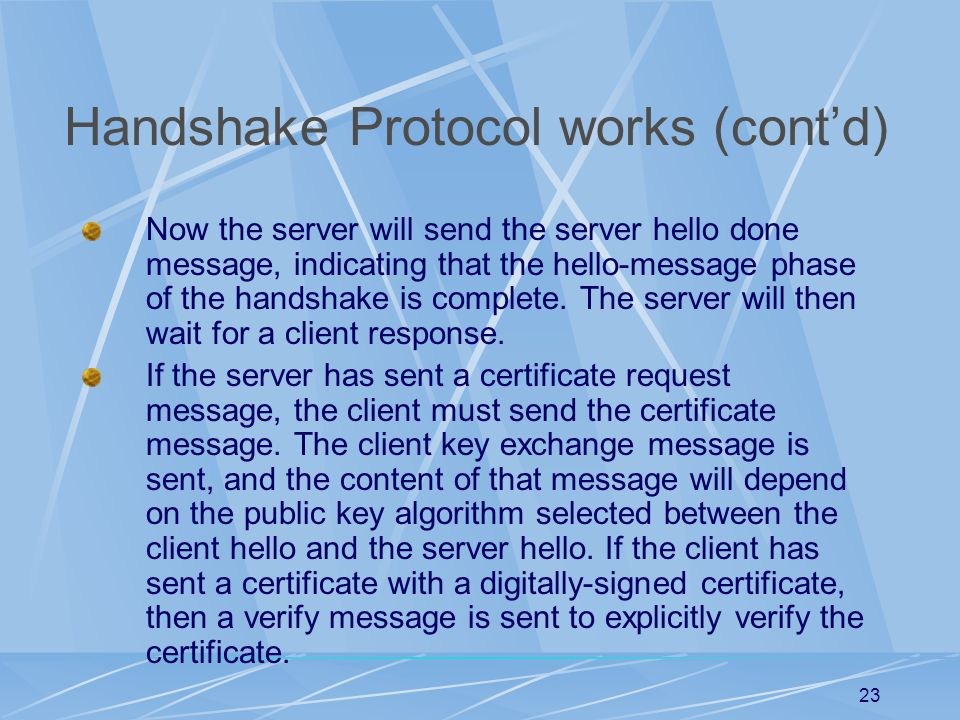 Handshake Protocol works (cont'd)