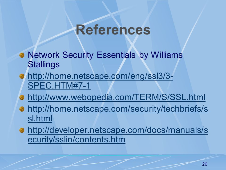 References Network Security Essentials by Williams Stallings