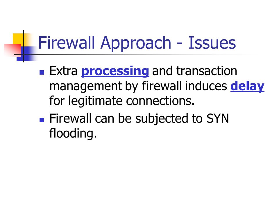 Firewall Approach - Issues