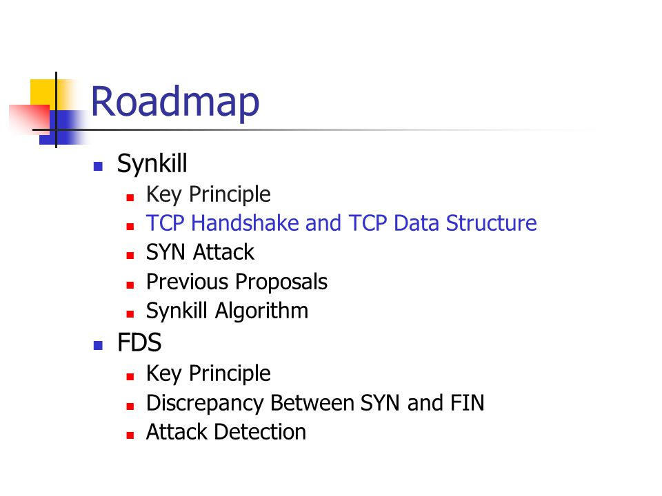Roadmap Synkill FDS Key Principle TCP Handshake and TCP Data Structure