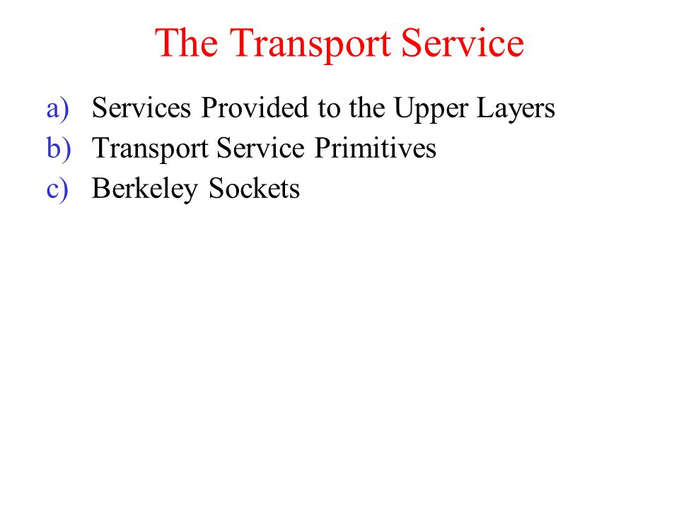 The Transport Service Services Provided to the Upper Layers