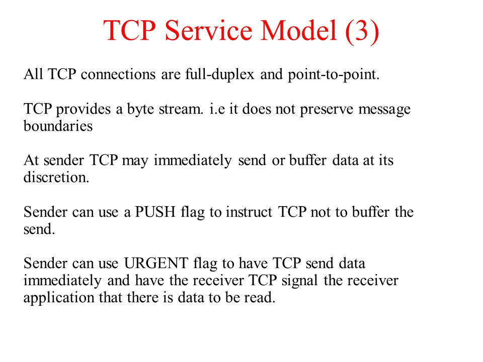 TCP Service Model (3) All TCP connections are full-duplex and point-to-point.