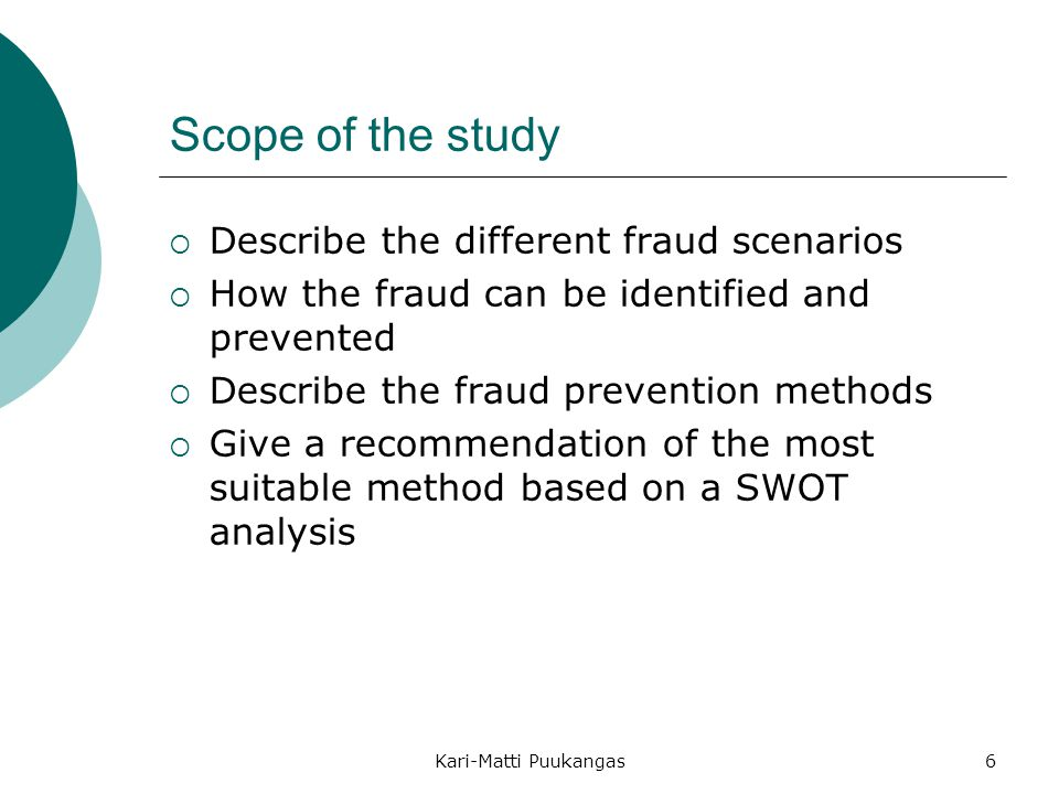 Scope of the study Describe the different fraud scenarios