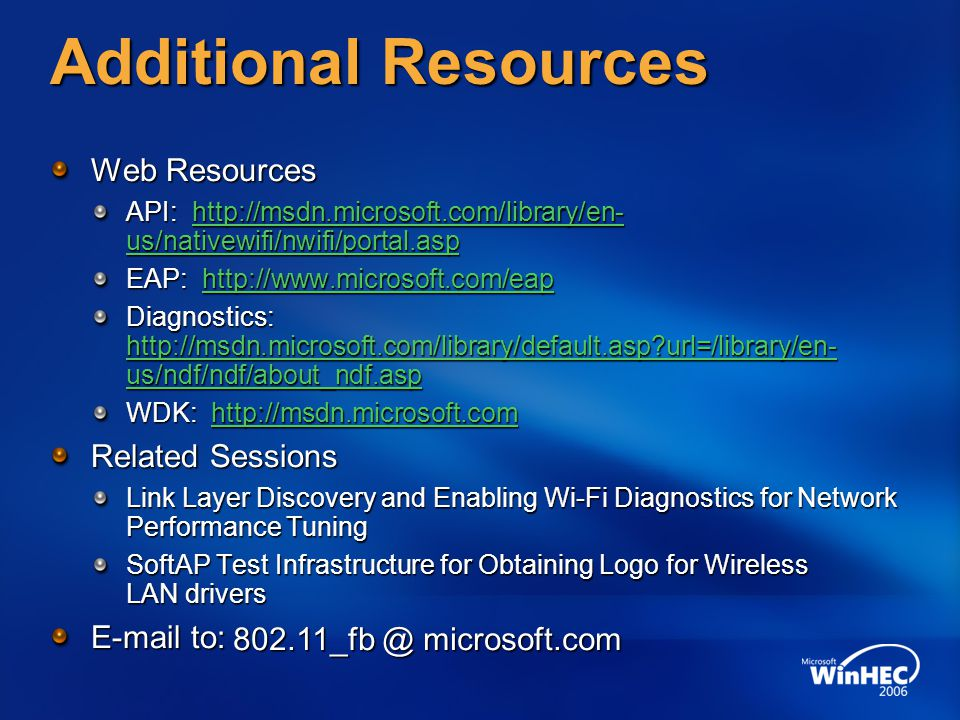 Additional Resources Web Resources Related Sessions E-mail to: