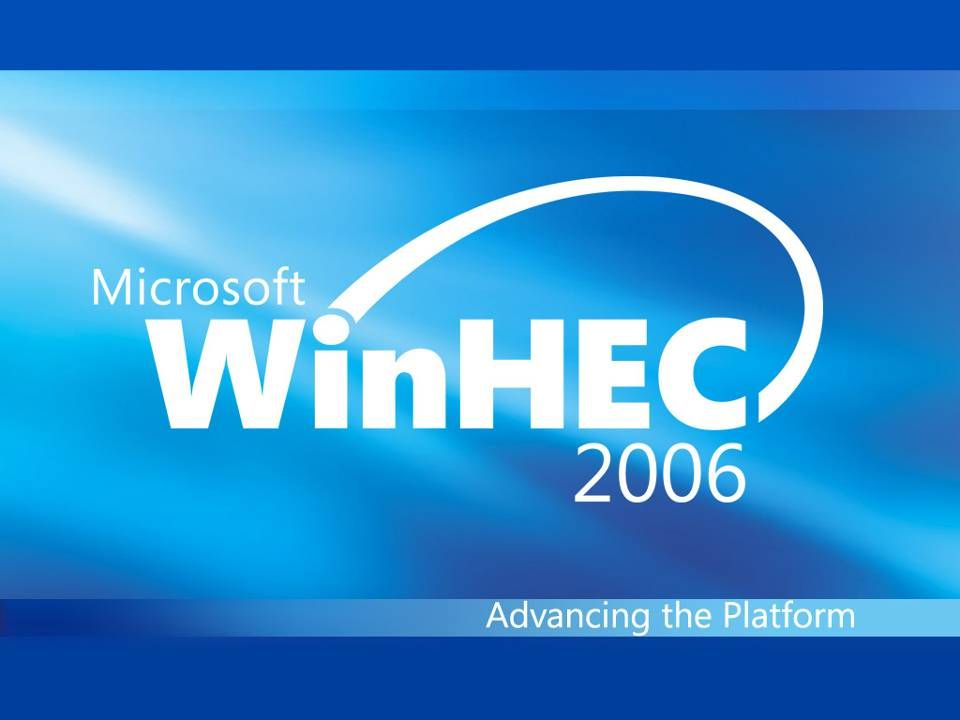 WinHEC 2006 4/13/2017 9:25 PM.