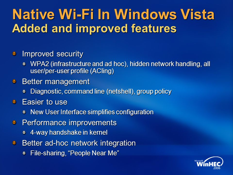 Native Wi-Fi In Windows Vista Added and improved features