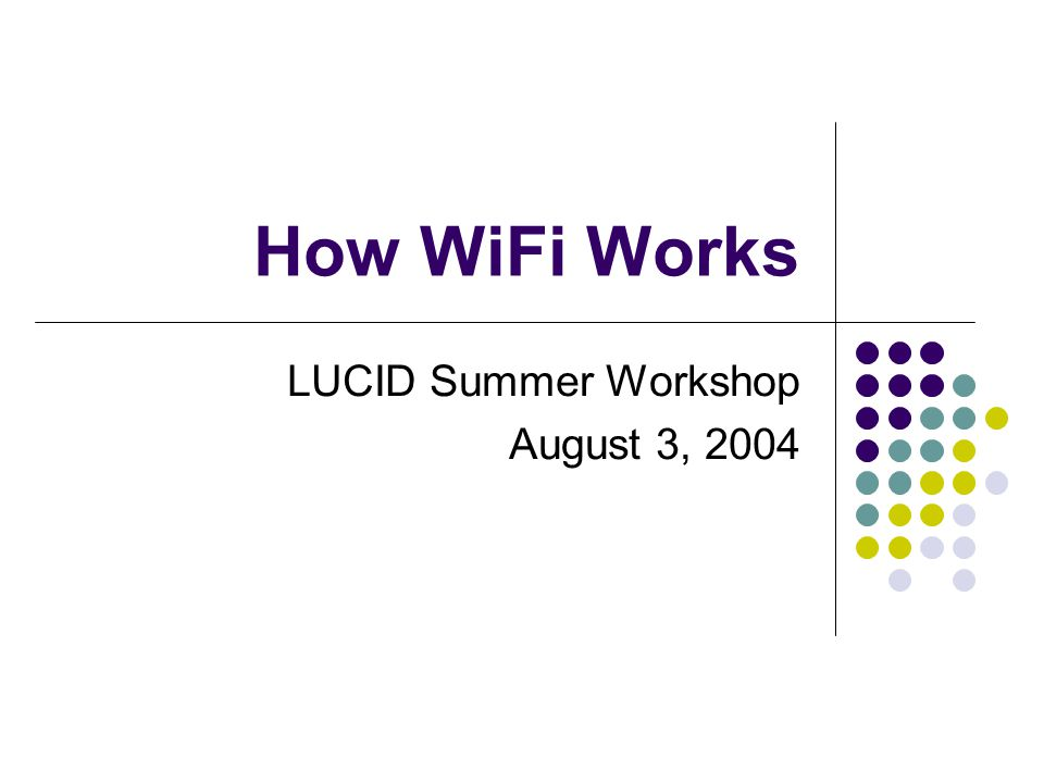 LUCID Summer Workshop August 3, 2004