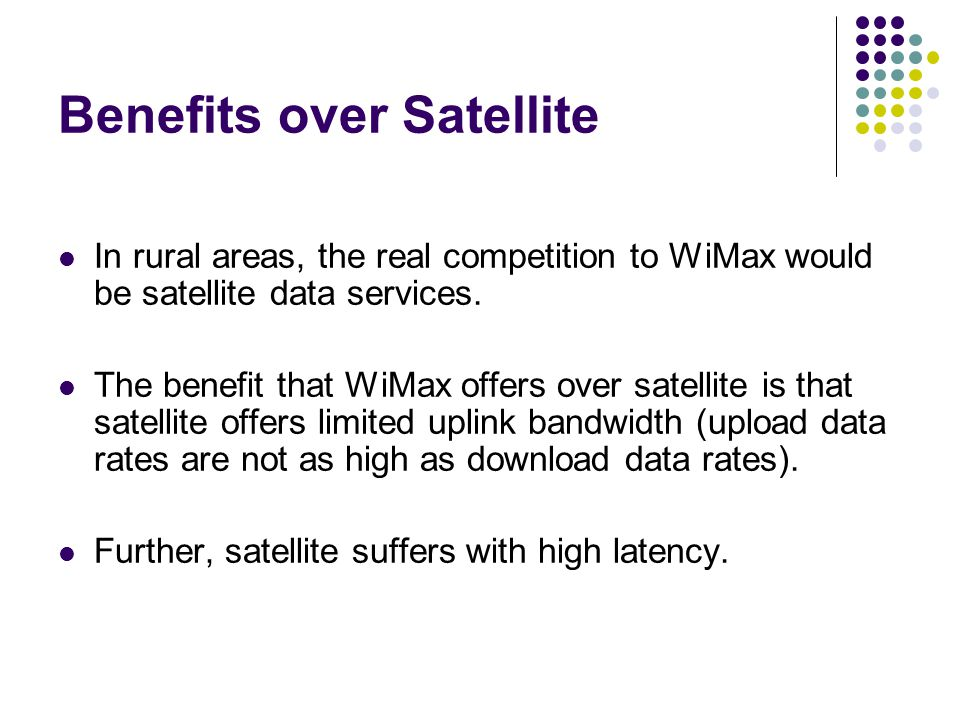 Benefits over Satellite
