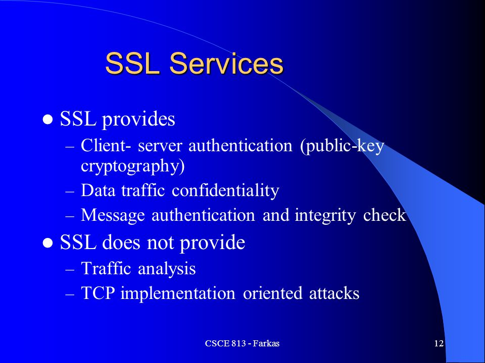 SSL Services SSL provides SSL does not provide