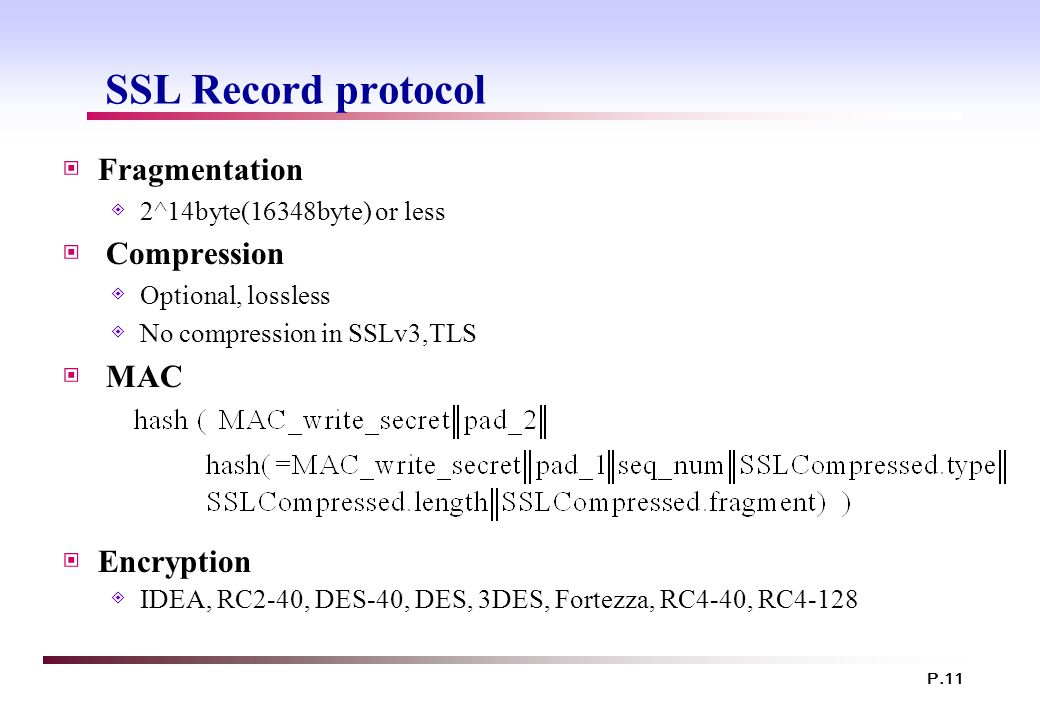 SSL Record protocol Fragmentation Compression MAC Encryption