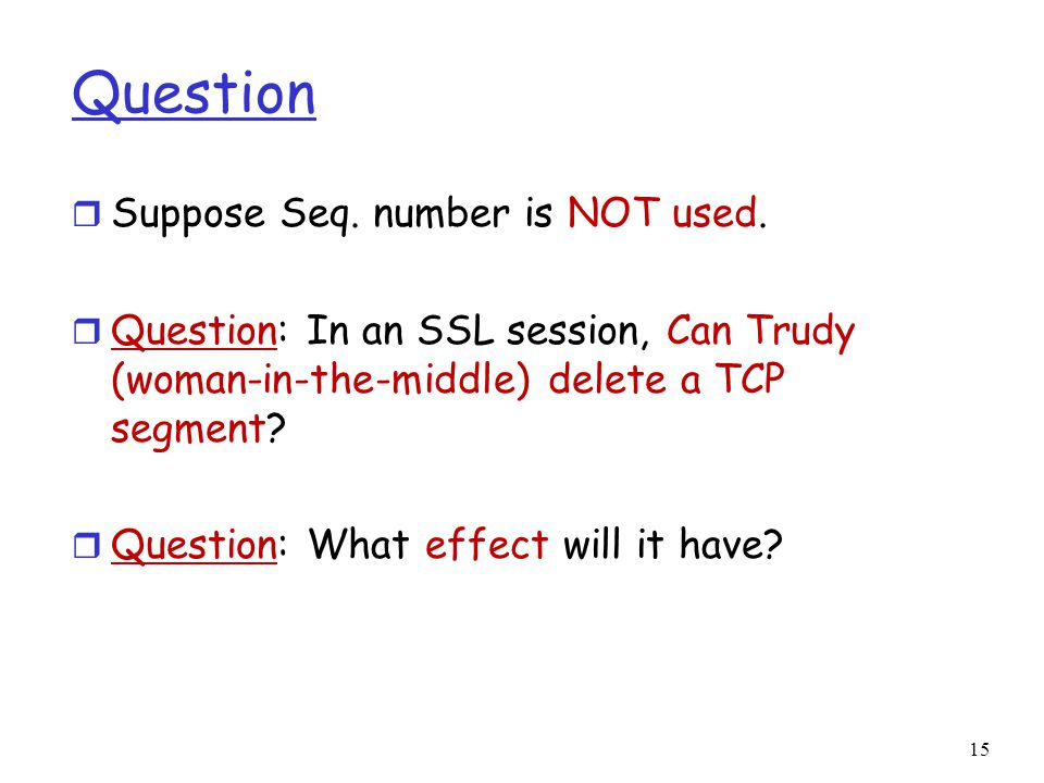 Question Suppose Seq. number is NOT used.