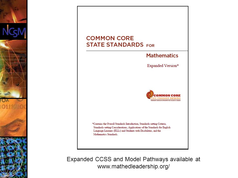 Expanded CCSS and Model Pathways available at www. mathedleadership