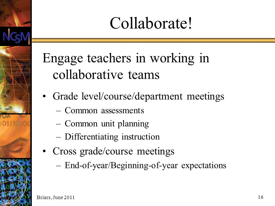 Collaborate! Engage teachers in working in collaborative teams
