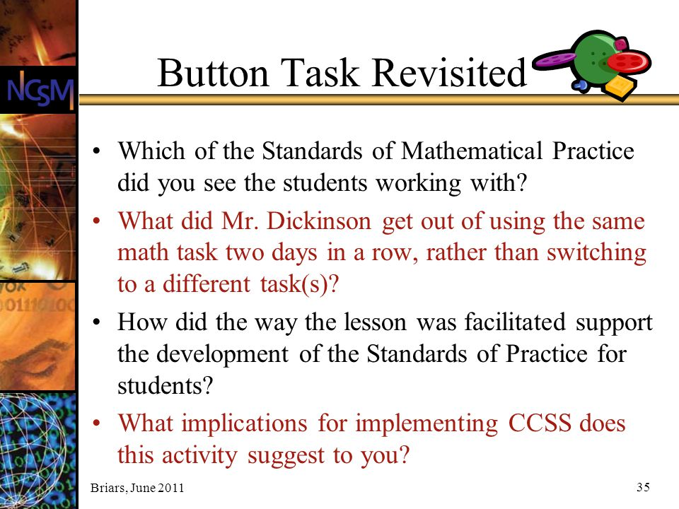 Button Task Revisited Which of the Standards of Mathematical Practice did you see the students working with