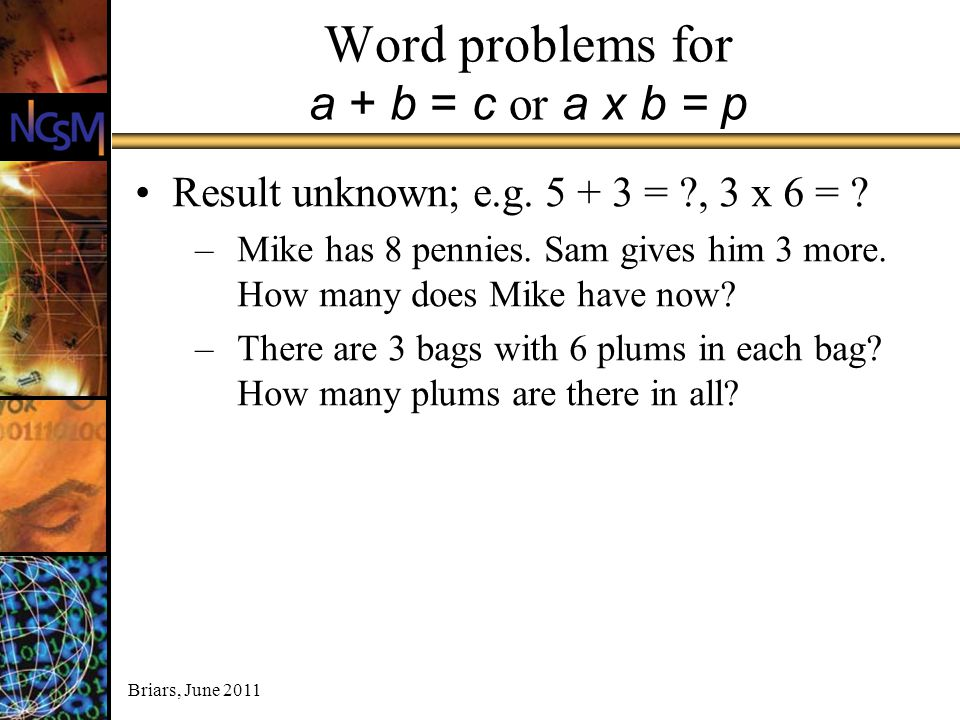 Word problems for a + b = c or a x b = p