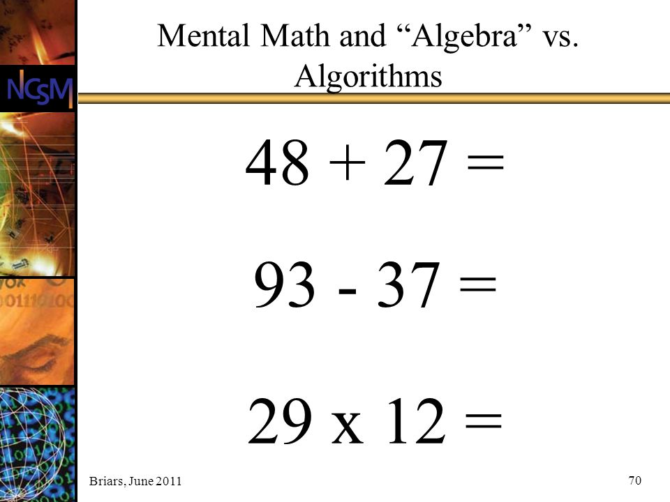 Mental Math and Algebra vs. Algorithms