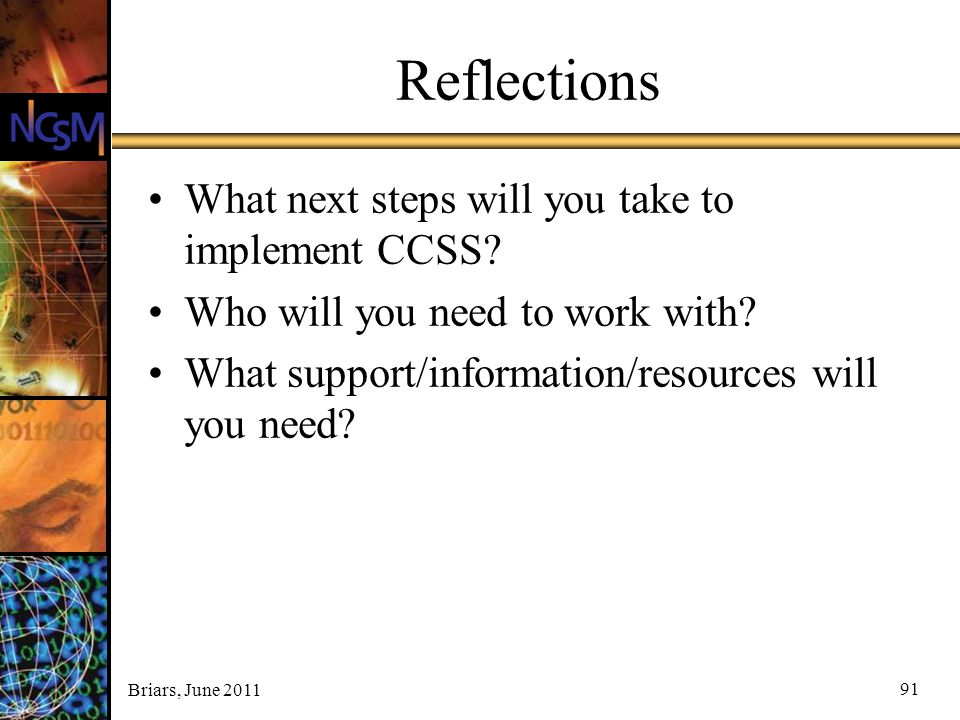 Reflections What next steps will you take to implement CCSS