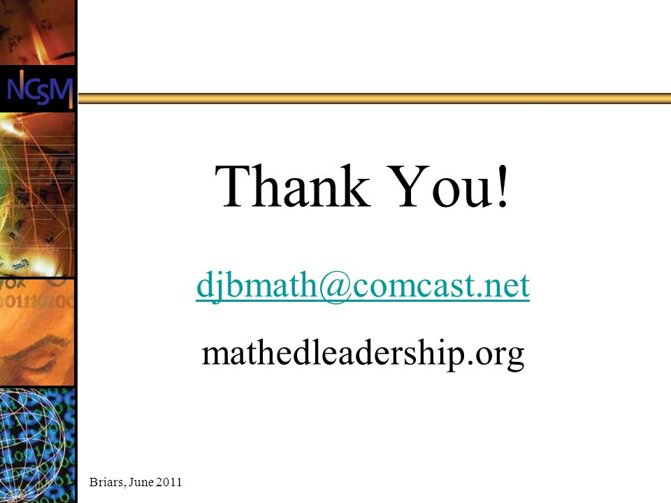 Thank You! djbmath@comcast.net mathedleadership.org
