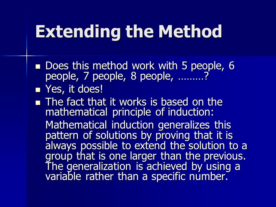 Extending the Method Does this method work with 5 people, 6 people, 7 people, 8 people, ……… Yes, it does!