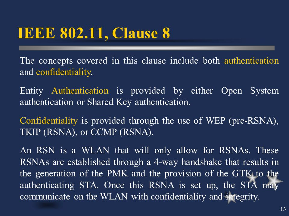 IEEE 802.11, Clause 8 The concepts covered in this clause include both authentication and confidentiality.