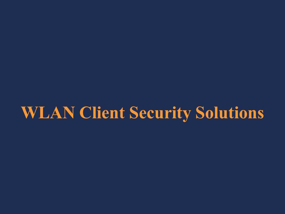 WLAN Client Security Solutions
