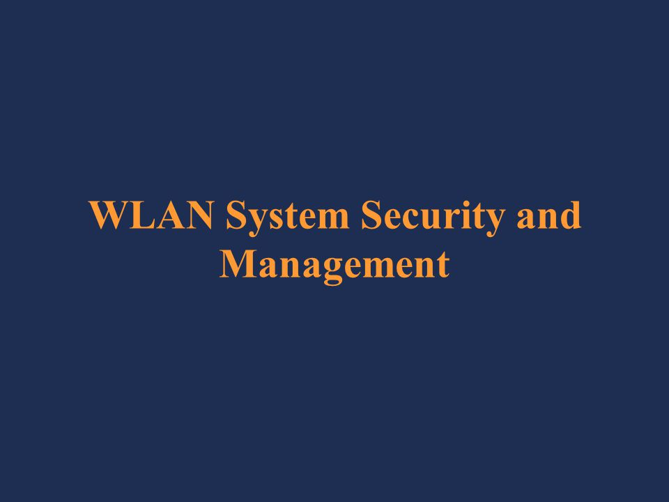 WLAN System Security and Management