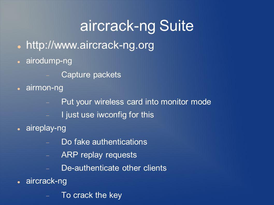 aircrack-ng Suite http://www.aircrack-ng.org airodump-ng