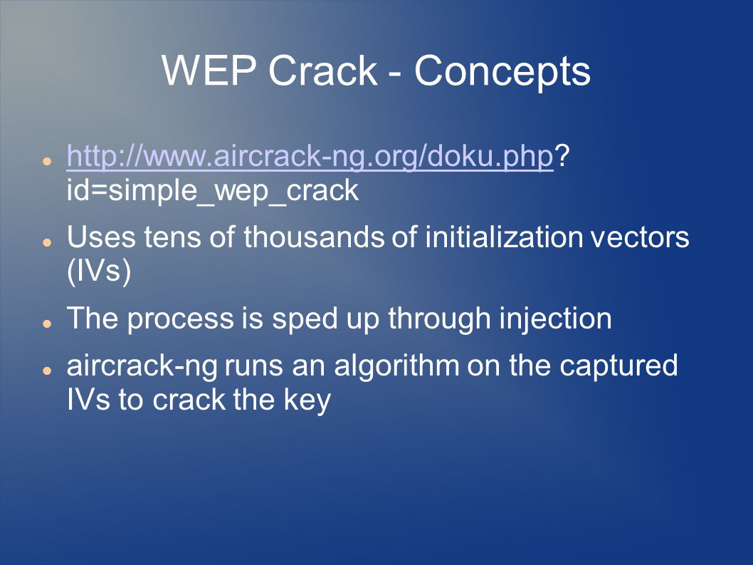 WEP Crack - Concepts http://www.aircrack-ng.org/doku.php id=simple_wep_crack. Uses tens of thousands of initialization vectors (IVs)