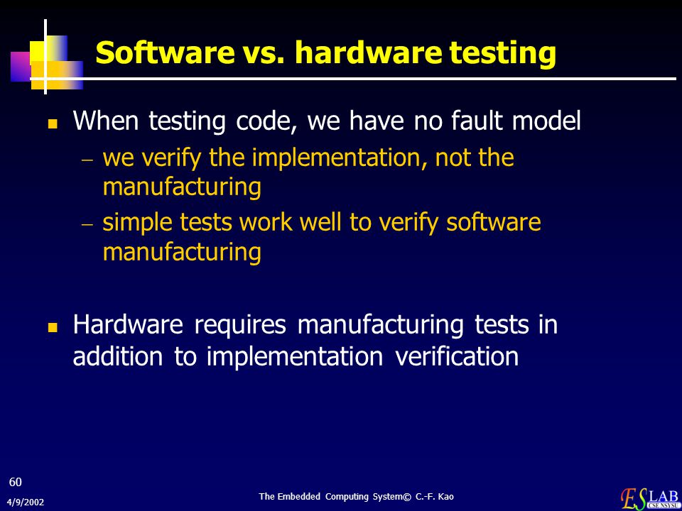 Software vs. hardware testing