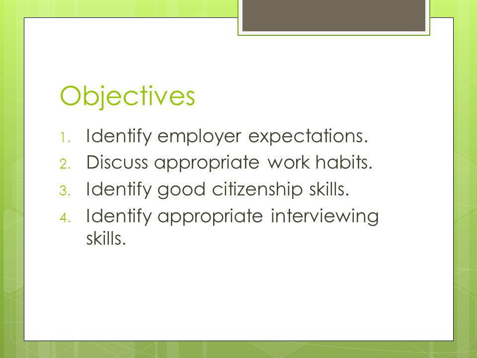 Objectives Identify employer expectations.