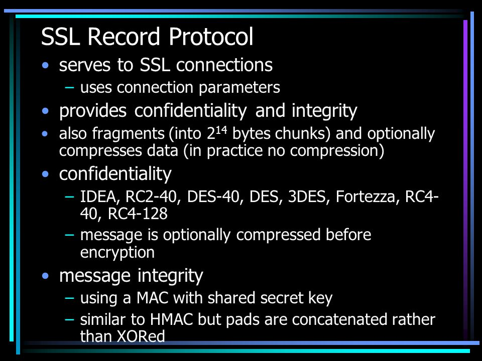 SSL Record Protocol serves to SSL connections