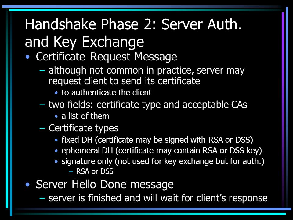 Handshake Phase 2: Server Auth. and Key Exchange
